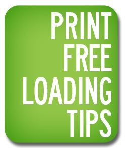 Print Free Loading Tips